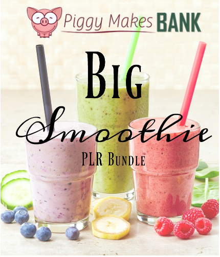 Get Your Big Smoothie PLR Pack Today!