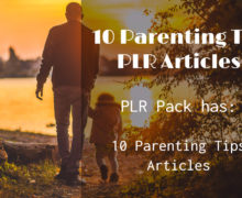 10 Parenting Tip PLR Articles