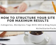 How to Structure Your Site For Max Results