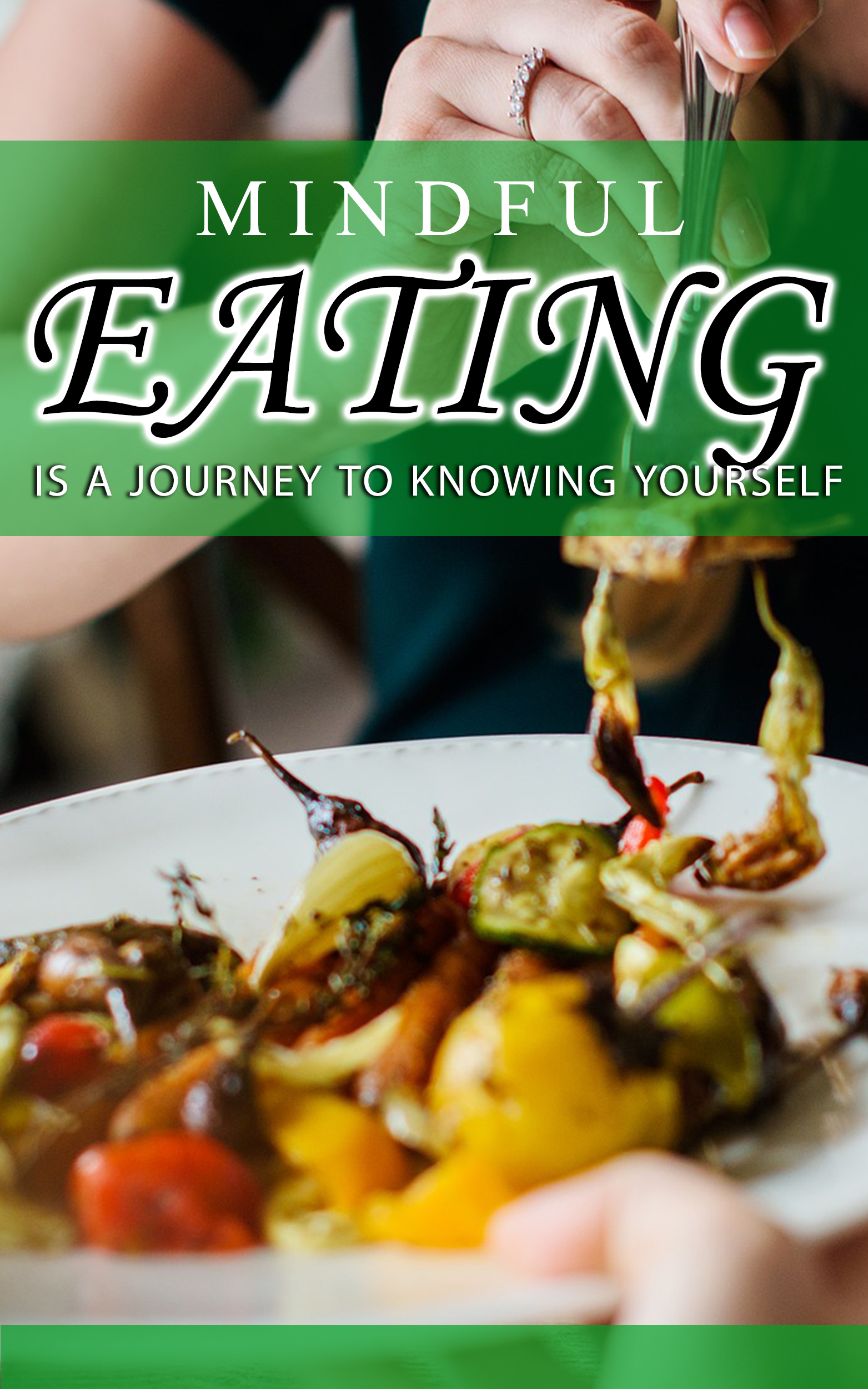 Mindful Eating Is a Journey To Knowing Yourself Report