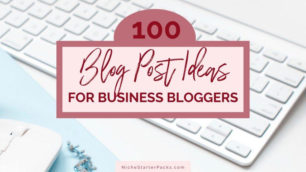 100BusinessBlogPostIdeas-FEATUED